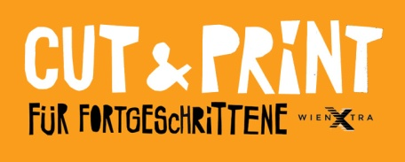 cut&print_für_fortgeschrittene_wienXtra